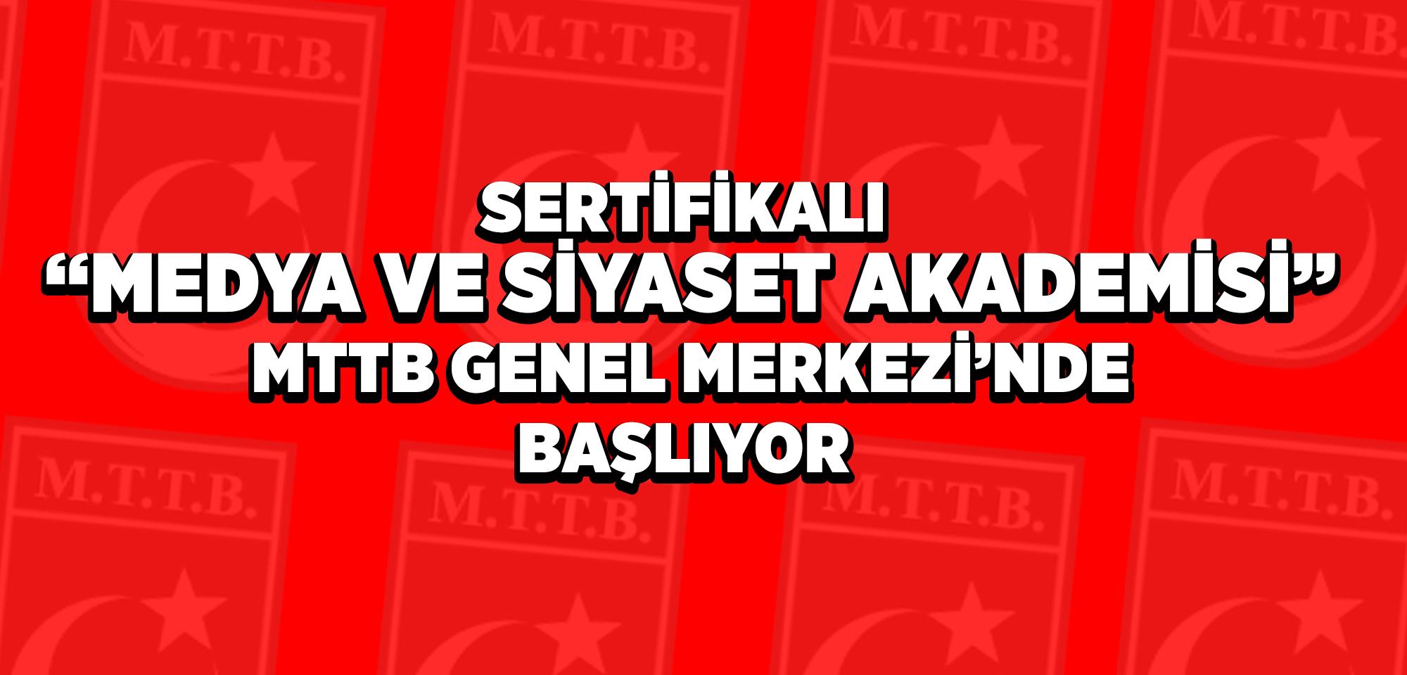 Sertifikalı 'Medya ve Siyaset Akademisi' MTTB'de Devam ediyor !