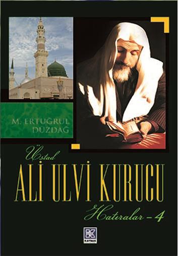 Ali Ulvi Kurucu'nun Hatıraları – M. Ertuğrul DÜZDAĞ