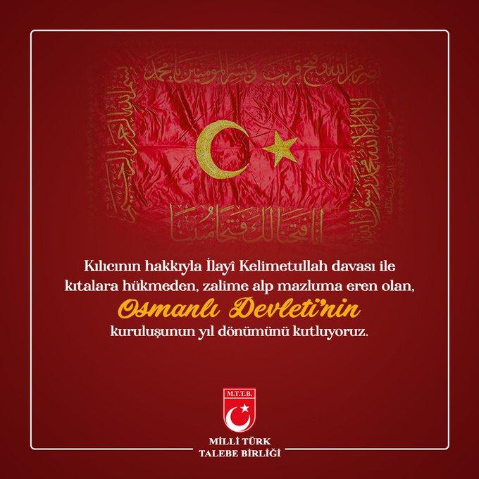 Osmanlı Devleti'nin Kuruluşunun Yıl Dönümünü Kutluyoruz.