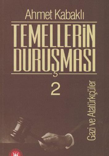 Temellerin Duruşması - Ahmet KABAKLI