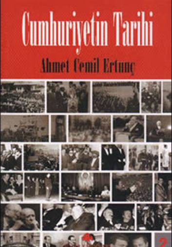 Cumhuriyet Tarihi - Ahmet Cemil ERTUNÇ